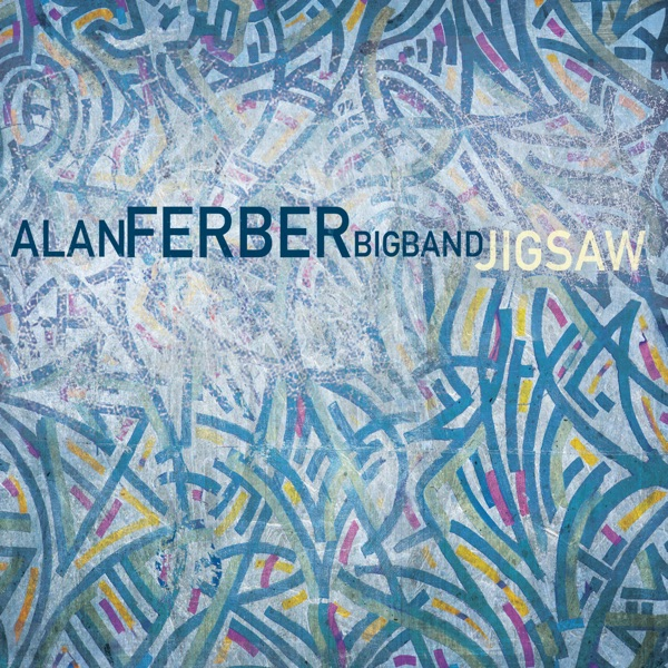 Alan Ferber Big Band - Lost In The Hours