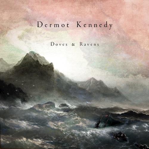 Dermot Kennedy - Doves & Ravens - EP