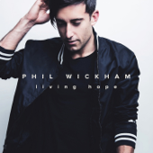 Living Hope-Phil Wickham