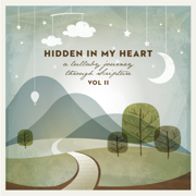 Hidden in My Heart, Vol. 2: A Lullaby Journey Through Scripture - Scripture Lullabies - Scripture Lullabies