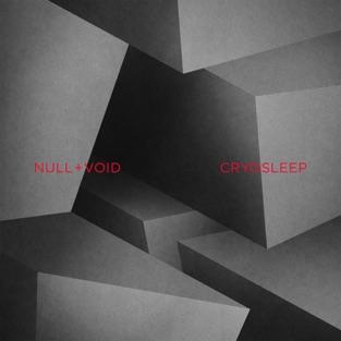 Cryosleep – Null+Void