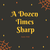 A Dozen Times Sharp