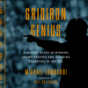 Michael Lombardi - Gridiron Genius: A Master Class in Winning Championships and Building Dynasties in the NFL (Unabridged)  artwork