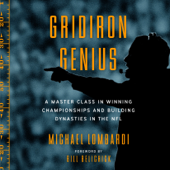 Gridiron Genius: A Master Class in Winning Championships and Building Dynasties in the NFL (Unabridged)