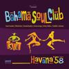 The Bahama Soul Club - Havana '58 artwork