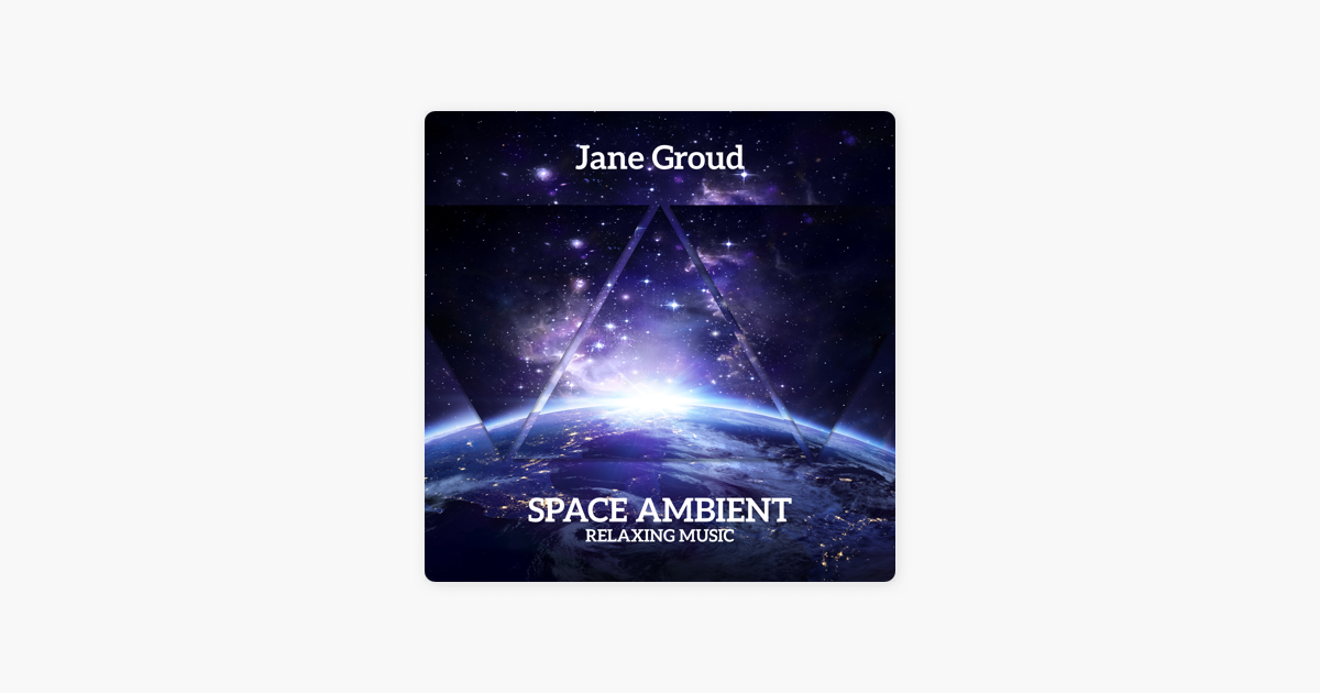 Space Ambient (Relaxing Music) by Jane Groud