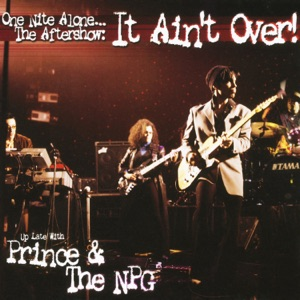 One Nite Alone... The Aftershow: It Ain't Over! (Up Late with Prince & the NPG) [Live] Mp3 Download