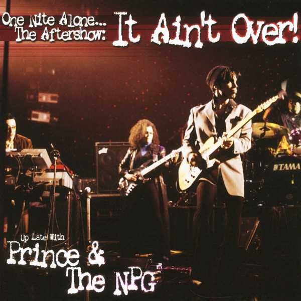One Nite Alone... The Aftershow: It Ain't Over! (Up Late with Prince & the NPG) [Live]
