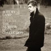 I Still Believe: The Number Ones Collection - Jeremy Camp - Jeremy Camp