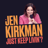 Just Keep Livin'?-Jen Kirkman