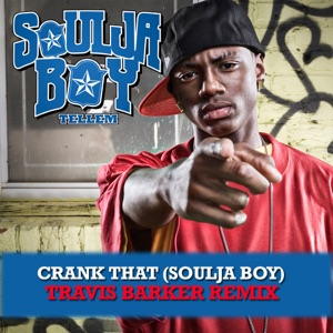 Soulja Boy Tell 'Em - Crank That (Soulja Boy) [Travis Barker Remix]