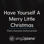 Have Yourself A Merry Little Christmas (Key Of F ) [Piano Karaoke Version]-Sing2Piano