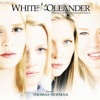 White Oleander (Original Motion Picture Soundtrack), Thomas Newman