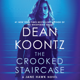 The Crooked Staircase: A Jane Hawk Novel, Book 3 (Unabridged) - Dean Koontz MP3 Download