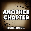 Another Chapter - Single, TryHardNinja