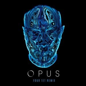 Opus (Four Tet Remix) - Single
