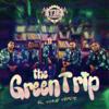 The Green Trip - T3r Elemento
