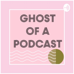 Ghost of a Podcast