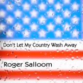 Roger Salloom - Don't Let My Country Wash Away