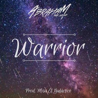 Warrior - Single - Abraham The Nene