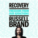Russell Brand - Recovery: Freedom from Our Addictions (Unabridged)