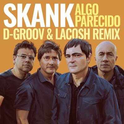 Algo Parecido (D-Groov e Lacosh Remix) - Single - Skank