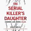Lesley Welsh - The Serial Killer's Daughter (Unabridged) artwork