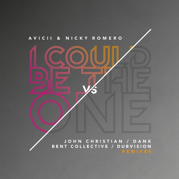 I Could Be the One [Avicii vs Nicky Romero] (Remixes) - EP