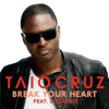 Taio Cruz - Break Your Heart [feat. Ludacris] artwork