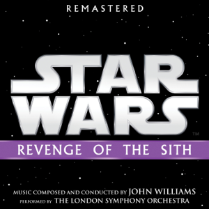 John Williams - Star Wars: Revenge of the Sith (Original Motion Picture Soundtrack)