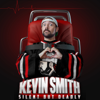Silent but Deadly - Kevin Smith
