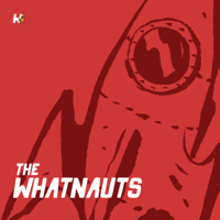 Podcast cover art for The Whatnauts