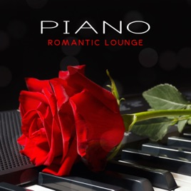 Piano Romantic Lounge: Best Smooth and Sensual Jazz for Lovers, Romantic  Coffee Dinner, Jazz Chill for Two, Peaceful Instrumental Piano Music by