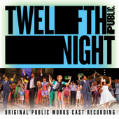 Twelfth Night (Original Public Works Cast Recording)-'Twelfth Night' Original Public Works Cast