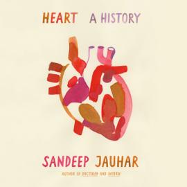 Heart: A History (Unabridged) audiobook