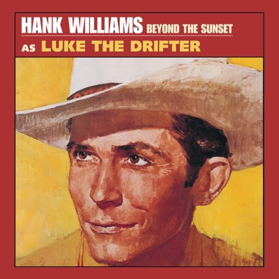 Beyond the Sunset (Remastered) - Hank Williams