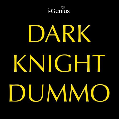 i-genius - Dark Knight Dummo (Instrumental Remix) - Single
