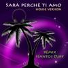 Sarà perchè ti amo (House Version) [Remix] - Single, Ricchi & Poveri