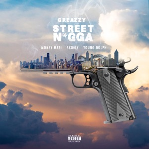 Street N***a (feat. Money Mazi, Skooly & Young Dolph) - Single Mp3 Download