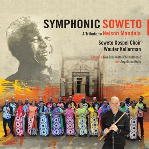 Symphonic Soweto: A Tribute To Nelson Mandela (feat. KwaZulu-Natal Philharmonic & Angélique Kidjo) Mp3 Download