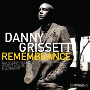 Remembrance – Danny Grissett