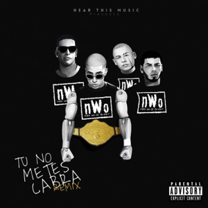 Tú No Metes Cabra (feat. Daddy Yankee, Anuel AA & Cosculluela) [Remix] - Single Mp3 Download