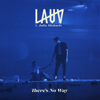 There's No Way (feat. Julia Michaels) - Lauv