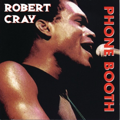 Heritage of the Blues: Phone Booth - Robert Cray