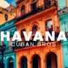 Havana - Cuban Bros mp3