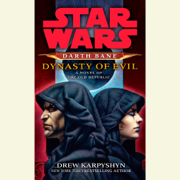Dynasty of Evil: Star Wars Legends (Darth Bane): A Novel of the Old Republic (Unabridged)