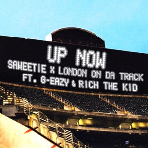 Saweetie & London On Da Track - Up Now feat. G-Eazy and Rich the Kid