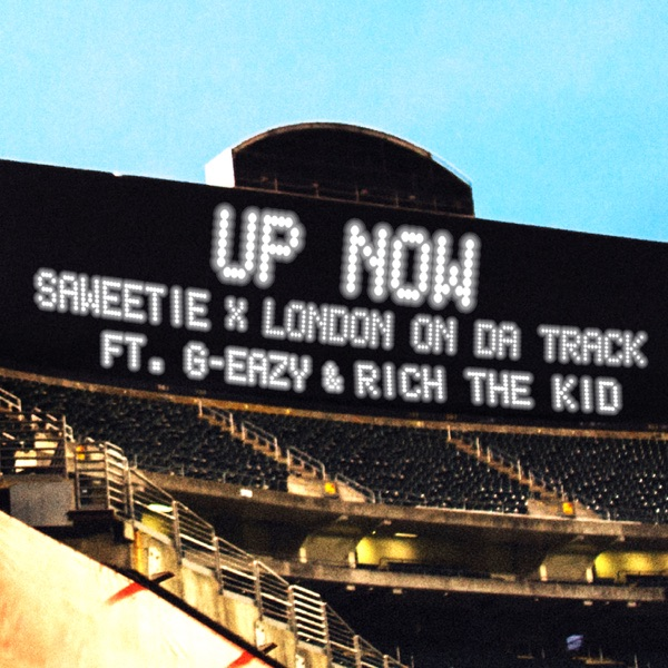 Up Now (feat. G-Eazy and Rich the Kid) - Single