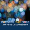 Connect the Dots - The Verve Jazz Ensemble