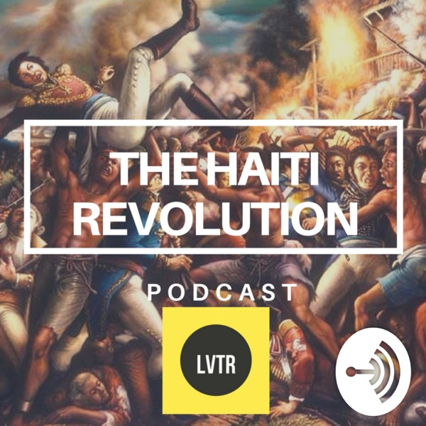 The Haiti Revolution Podcast